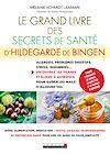 Télécharger le livre :  Le grand livre des secrets de santé d'Hildegarde de Bingen