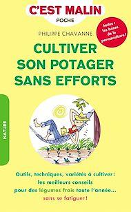 Téléchargez le livre :  Cultiver son potager sans efforts, c'est malin