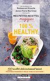 Télécharger le livre :  Mes petites recettes magiques 100% healthy
