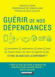 Téléchargez le livre :  Guérir de nos dépendances