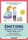 Télécharger le livre :  Émotions, quand c'est plus fort que lui !