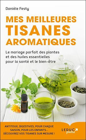 Téléchargez le livre :  Mes meilleures tisanes aromatiques