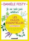 Télécharger le livre :  Je ne sais pas utiliser les huiles essentielles (spécial femmes)