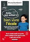 Télécharger le livre :  Aider son enfant à bien vivre l'école