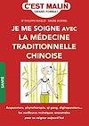 Télécharger le livre :  Je me soigne avec la médecine traditionnelle chinoise ! C'est malin