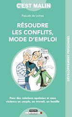 Téléchargez le livre :  Résoudre les conflits mode d'emploi ! C'est malin