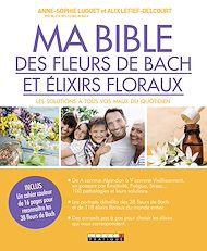 Téléchargez le livre :  Ma bible des fleurs de Bach et élixirs floraux