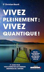 Téléchargez le livre :  Vivez pleinement : vivez quantique !