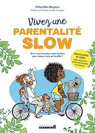 Téléchargez le livre :  Vivez une parentalité slow !