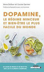 Téléchargez le livre :  Dopamine, le régime minceur et bien-être le plus facile du monde