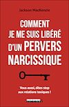 Télécharger le livre :  Comment je me suis libéré d'un pervers narcissique