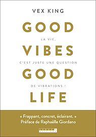 Téléchargez le livre :  Good vibe good life