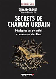 Téléchargez le livre :  Secrets de chaman urbain