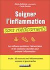 Télécharger le livre :  Soigner l'inflammation sans médicaments