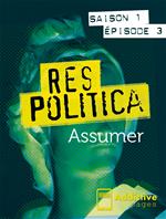 Télécharger cet ebook : Res Politica : Assumer - Episode 3