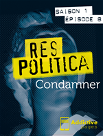 Télécharger cet ebook : Res Politica : Condamner - Episode 8