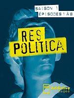 Télécharger cet ebook : Res Politica - Pack intégral saison 1