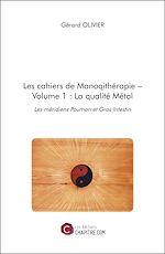 Téléchargez le livre :  Les cahiers de Manoqithérapie – Volume 1 : La qualité Métal