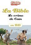 Télécharger le livre :  La Bible en BD, Le crime de Caïn
