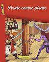 Télécharger le livre :  Pirate contre pirate