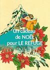 Télécharger le livre :  Un cadeau de Noël pour Le Refuge - Volume Felix d'Eon