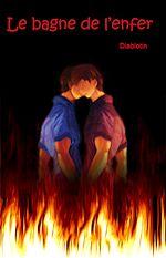 Téléchargez le livre :  Le bagne de l'enfer