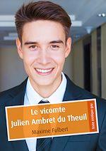 Téléchargez le livre :  Le vicomte Julien Ambret du Theuil