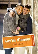 Téléchargez le livre :  Gay'ris d'amour