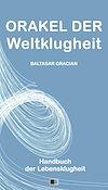 Télécharger le livre :  Orakel der Weltklugheit : Handbuch der Lebensklugheit