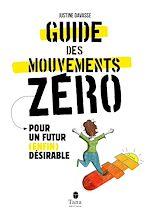 Download this eBook Le Guide des mouvements zéros. Pour un futur (enfin) désirable.