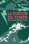 Télécharger le livre :  La fureur du temps - Enquête au cœur du changement climatique