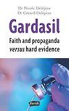 Télécharger le livre :  Gardasil. Faith and propaganda versus hard evidence