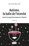 Télécharger le livre :  Autisme, la bulle de l'écorché