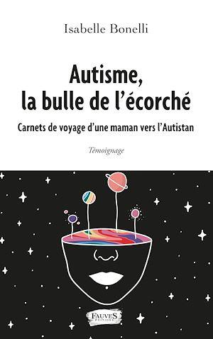 Téléchargez le livre :  Autisme, la bulle de l'écorché