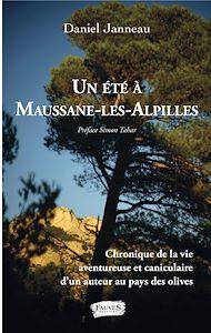 Téléchargez le livre :  Un été à Maussane-les-Alpilles