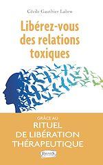 Téléchargez le livre :  Libérez-vous des relations toxiques