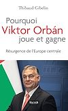 Télécharger le livre :  Pourquoi Victor Orban joue et gagne