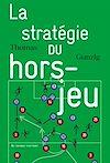 Télécharger le livre :  La Stratégie du hors-jeu