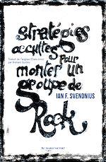 Téléchargez le livre :  Stratégies occultes pour monter un groupe de rock