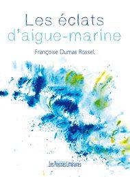 Téléchargez le livre :  Les éclats d'aigue-marine