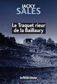 Téléchargez le livre :  Le Traquet rieur de la Baillaury