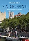 Télécharger le livre :  Narbonne regards d'hier et d'aujourd'hui