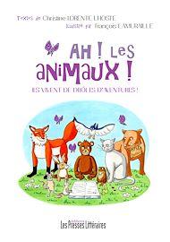 Téléchargez le livre :  Ah ! Les animaux ! Ils vivent de drôles d'aventures !