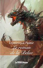 Téléchargez le livre :  Le roman de la Belue