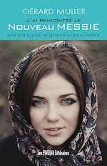 Download this eBook J'ai rencontré le nouveau messie elle était jolie, migrante et musulmane