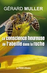 Download this eBook La conscience heureuse de l'abeille dans la ruche