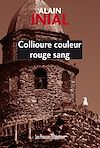 Collioure couleur rouge sang