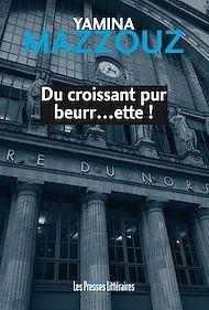 Téléchargez le livre :  Du croissant pur beurr…ette !