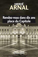 Download this eBook Rendez-vous dans dix ans place du Capitole