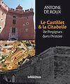 Télécharger le livre :  Le Castillet & la Citadelle de Perpignan dans l'histoire
